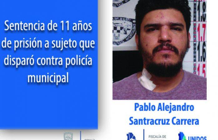 Sentencia de 11 años de prisión a sujeto que disparó contra policía municipal