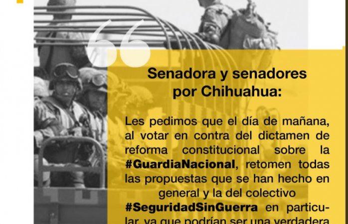 Exigen chihuahuenses a senadores votar vs guardia nacional