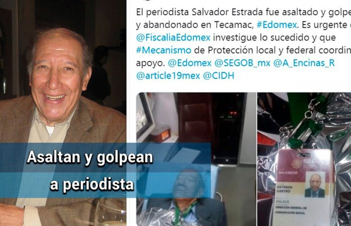 Asaltan y golpean a periodista salvador estrada castro; sufre infarto cerebral